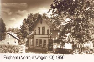 Fridhem, Norrhultsvägen 43 år 1950